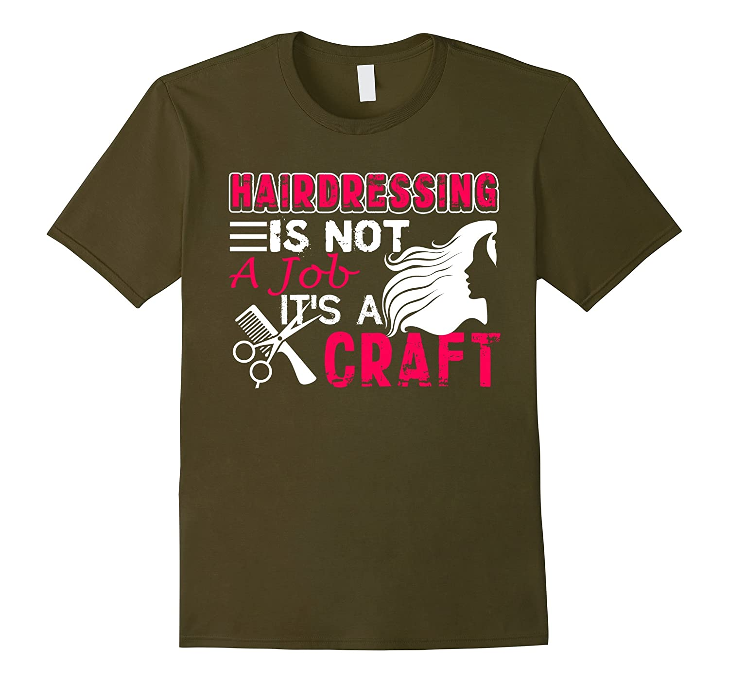 Hairdresser Shirts - Hairdressing Is A Craft Tshirt-TD