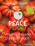 Peace Food - Vegano Italiano (Gräfe und Unzer Einzeltitel) (German Edition)