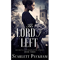 The Lord I Left (The Secrets of Charlotte Street Book 3) (English Edition)
