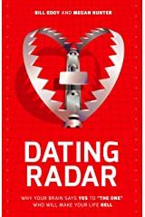 "Dating Radar: Why Your Brain Says Yes to ""The One"" Who Will Make Your Life Hell Paperback"