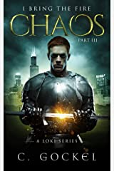 Chaos: I Bring the Fire Part III (A Loki Story) Kindle Edition