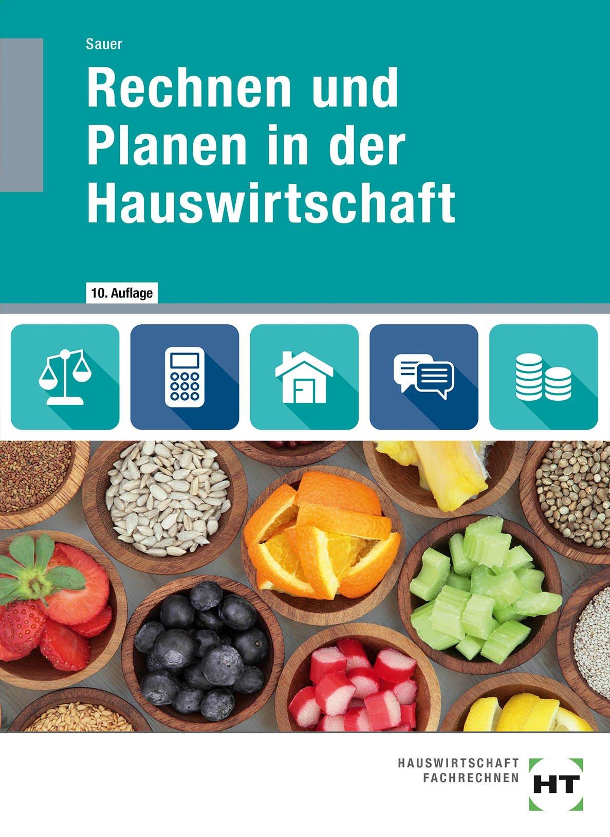 Rechnen und Planen in der Hauswirtschaft: Lehrbuch
