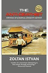 The Anti-Deathist: Writings of a Radical Longevity Activist (English Edition) eBook Kindle