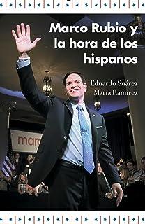 Marco Rubio y la hora de los hispanos (Spanish Edition)