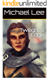 Twilight's Edge (Tales from the Luxica Archival Book 1)