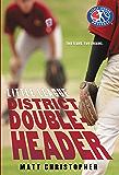 District Doubleheader (Little League Book 3)