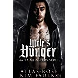 Wolf's Hunger: A Dark Wolf Mafia Romance (Wolf Mafia Monsters Book 2)