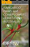 KANGAROO PAWS and CONEFLOWERS of WESTERN AUSTRALIA