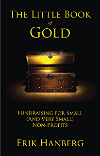 Amazon the happy healthy nonprofit strategies for impact the little book of gold fundraising for small and very small nonprofits fandeluxe Choice Image