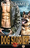 Montana Dog Soldier: Volume 6