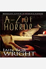 A-Z of Horror: Complete Collection: Fear from Beginning to End Audible Audiobook