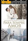 Para Sempre Amor (Um conto de Paixões Gregas)