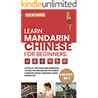 Learn Mandarin Chinese Workbook for Beginners: 2 books in 1: A Step-by-Step Textbook to Practice the Chinese Characters…