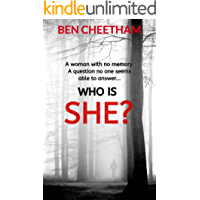 Who Is She?: A suspense thriller that grabs you by the throat and doesn't let go until the last page