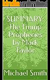 SUMMARY: The Trump Prophecies by Mark Taylor