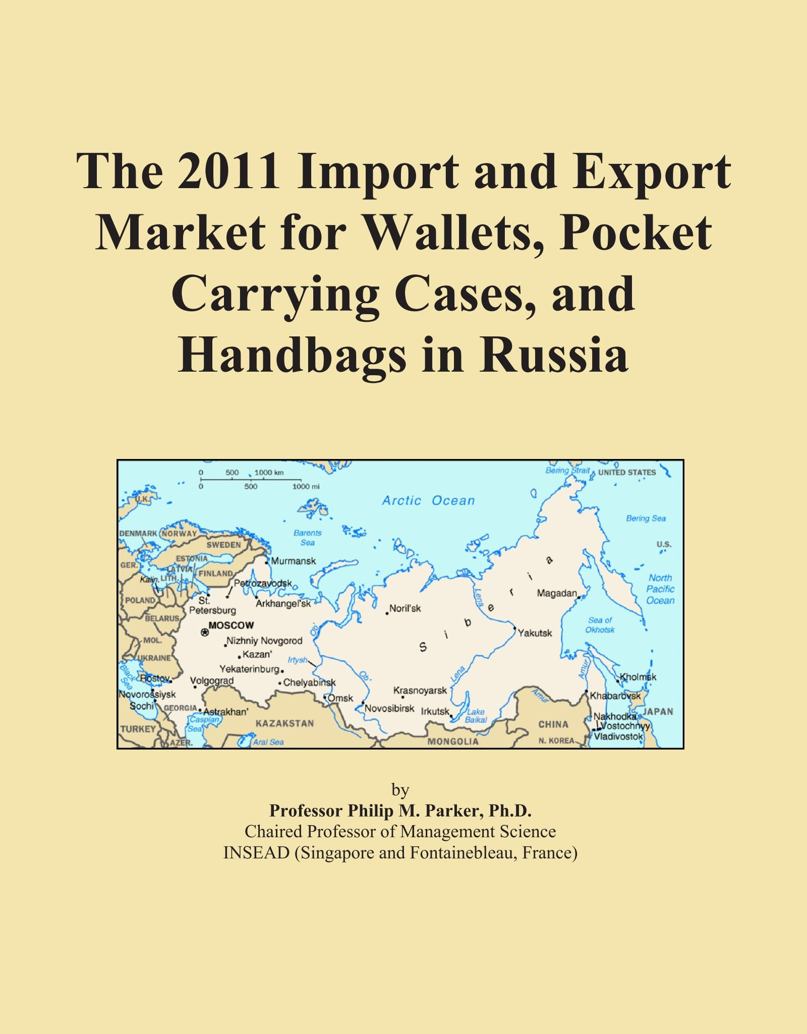 Download The 2011 Import and Export Market for Wallets, Pocket Carrying Cases, and Handbags in Russia pdf