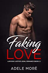 Faking Love: An Opposite Attracts Legal Romance (Legal Romance Series Book 1) Kindle Edition