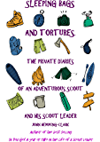Sleeping Bags and Tortures: The Private Diaries of an Adventurous Scout and his Scout Leader
