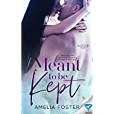 Meant to be Kept (Meant To Be Series Book 1)