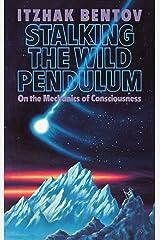 Stalking the Wild Pendulum: On the Mechanics of Consciousness Paperback