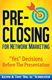 "Pre-Closing for Network Marketing: ""Yes"" Decisions before the Presentation"
