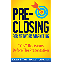 """Pre-Closing for Network Marketing: """"Yes"""" Decisions before the Presentation"""