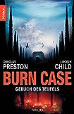 Burn Case: Geruch des Teufels (Ein Fall für Special Agent Pendergast)
