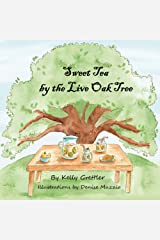Sweet Tea by the Live Oak Tree Kindle Edition