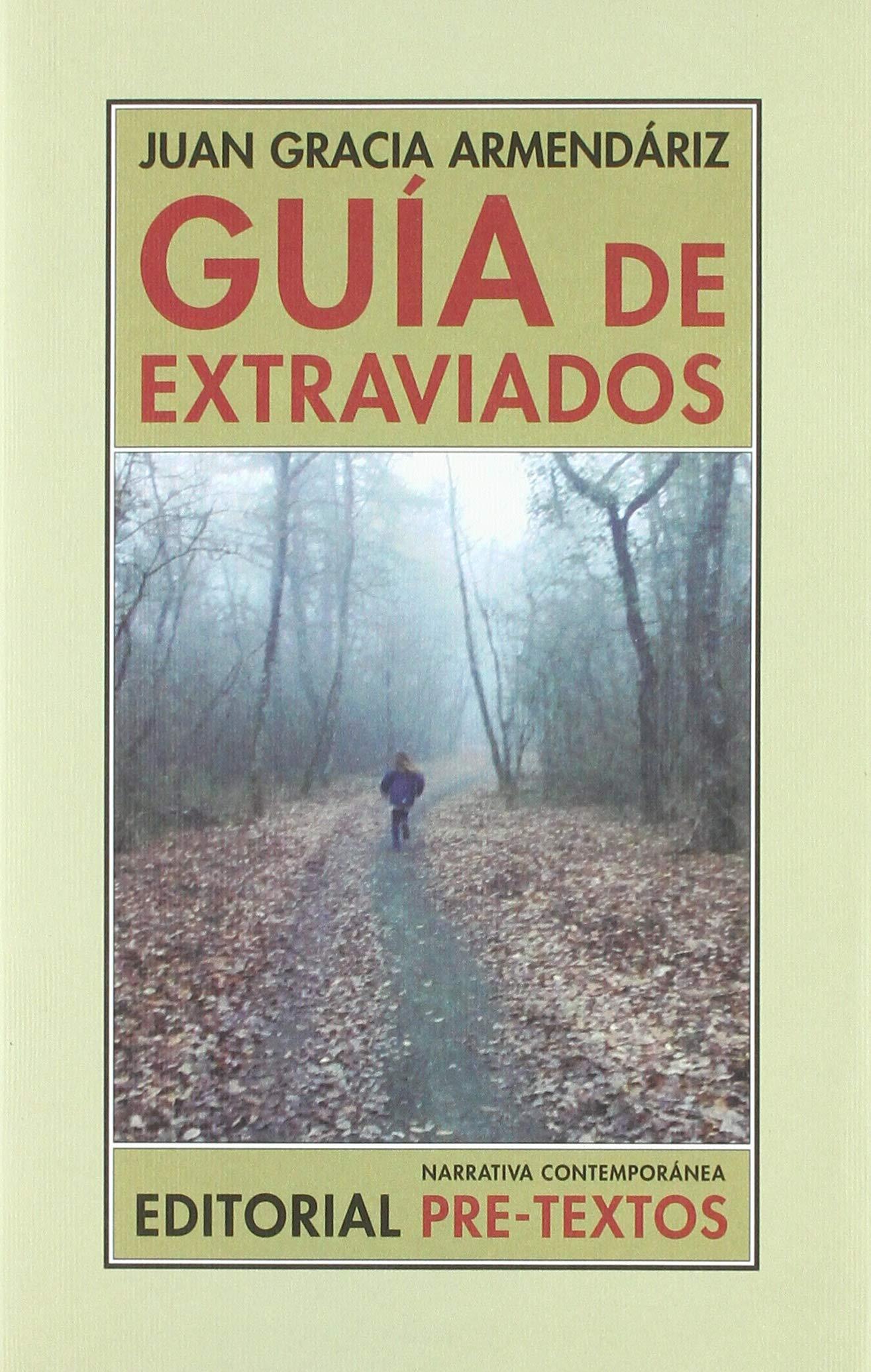 Guía De Extraviados (Narrativa Contemporánea): Amazon.es: Juan Gracia Armendáriz: Libros