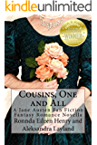 Cousins, One and All: A Jane Austen Fan Fiction Fantasy Romance Novella
