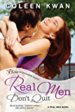 Real Men Don't Quit: A Real Men Novel (Real Men series)