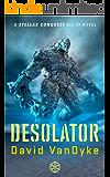 Desolator: Conquest (Stellar Conquest Series Book 2)