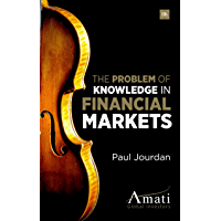 The Problem of Knowledge in Financial Markets (English Edition)