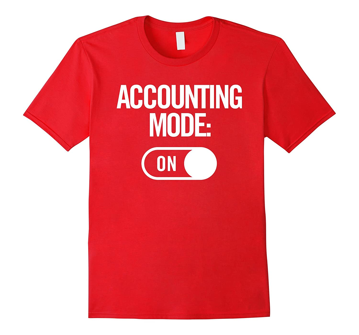 Accounting Mode On Funny Shirt Accountant Humor Accounting-TH