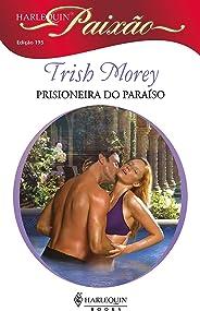 Prisioneira do paraíso (Harlequin Paixão Livro 195)