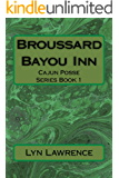 Broussard Bayou Inn (Cajun Posse Book 1)