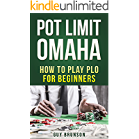 POT LIMIT OMAHA: The Ultimate Guide To This