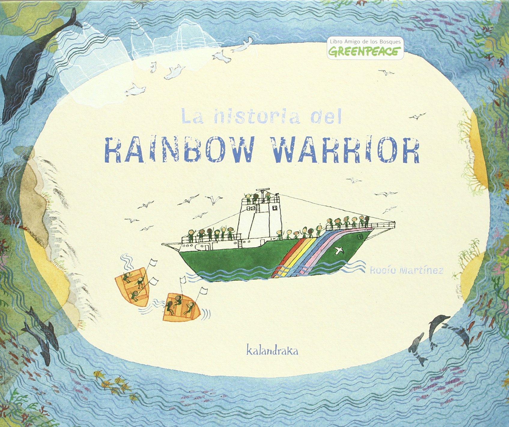 La historia del Rainbow Warrior: Amazon.es: Martínez, Rocío, Martínez, Rocío: Libros