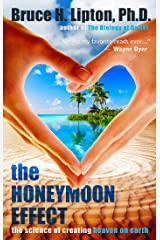 The Honeymoon Effect: The Science of Creating Heaven on Earth (English Edition) eBook Kindle