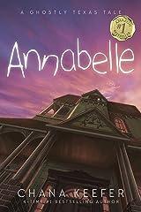 ANNABELLE: A GHOSTLY TEXAS TALE Kindle Edition