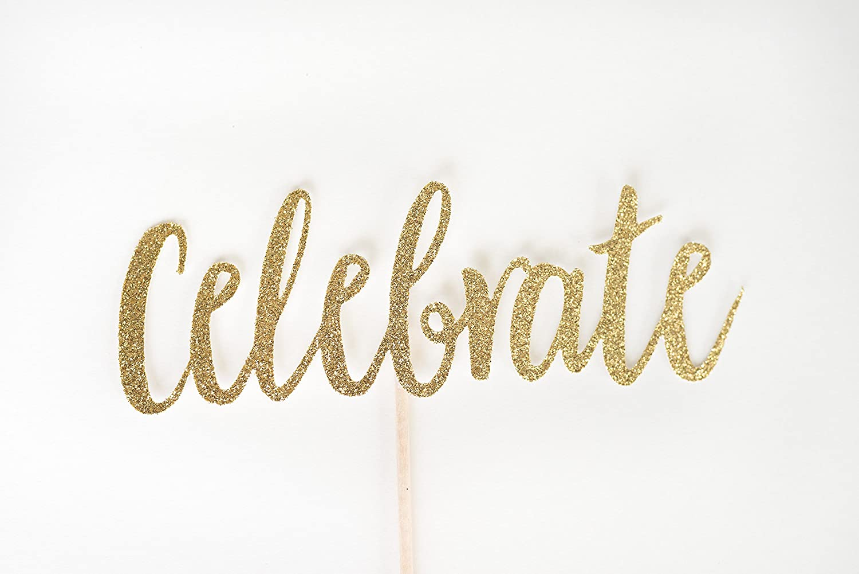 Gold Glitter Celebrate Cake Topper, Celebration, Party, Congratulations