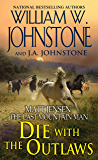 Die with the Outlaws (Matt Jensen/The Last Mountain Man Book 11)