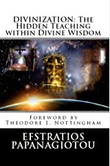Divinization: The Hidden Teaching within Divine Wisdom Kindle Edition