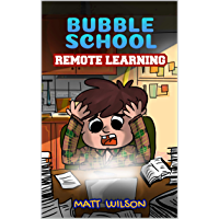 Remote Learning: Adventures in distance learning mayhem (Bubble School Book 3)