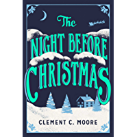 The Night Before Christmas: The Classic Account of the Visit from St. Nicholas (English Edition)