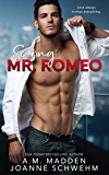 Scoring Mr. Romeo (The Mr. Wrong Series Book 3)