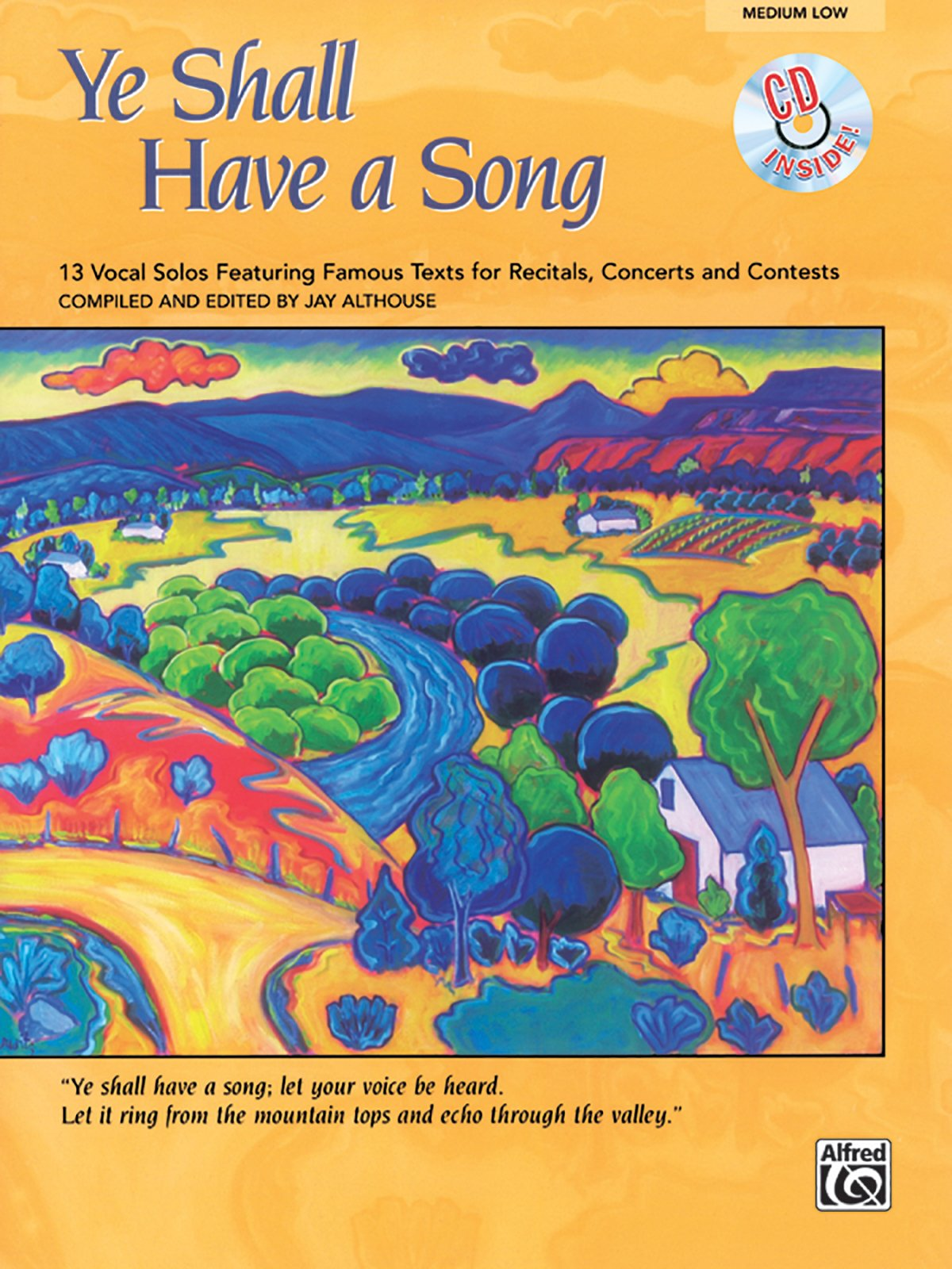 Ye Shall Have a Song: 13 Vocal Solos Featuring Famous Texts (Medium Low Voice), Book & CD