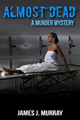 ALMOST DEAD: A Murder Mystery Kindle Edition