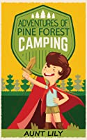 Books For Kids: Adventures Of Pine Forest Camping
