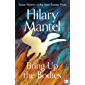 Bring Up the Bodies: The Booker Prize Winning Sequel to the Best Selling Wolf Hall, a Masterful Work of Historical Fiction (The Wolf Hall Trilogy, Book 2) (English Edition)